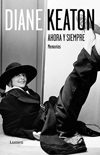 Ahora y siempre / Then Again: Memorias / Memoirs (Spanish Edition) (8426419496) by Diane Keaton