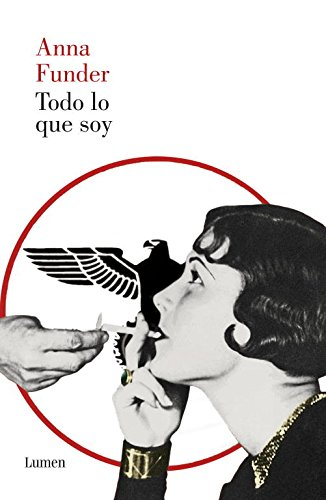 Todo lo que soy / All That I Am (Lumen) (Spanish Edition) (9788426419675) by Anna Funder