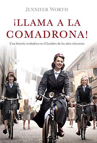 9788426421210: ¡Llama a la comadrona! / Call The Midwife!: Una historia verdadera en el Londres de los años cincuenta / A True Story of London from the Fifties (Spanish Edition)