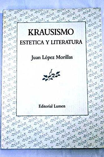 Krausismo: Estetica y literatura (Palabra critica) (Spanish Edition): Lopez-Morillas, Juan