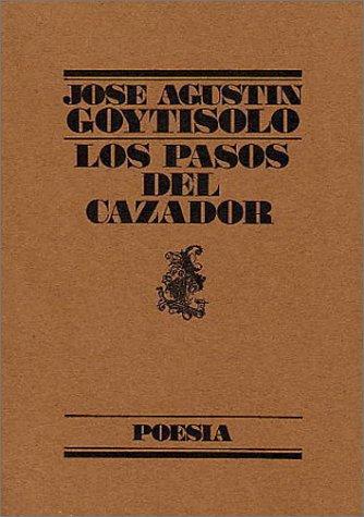 Los pasos del cazador (Poesia) (Spanish Edition): Goytisolo, Jose Agustin