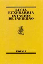 9788426428301: Estacion de infierno / Inferno Station (Poesia (Barcelona, Spain), 125.) (Spanish Edition)