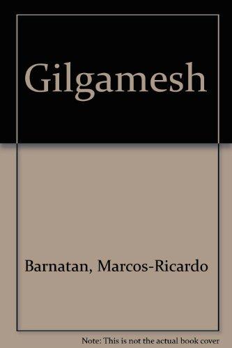 Gilgamesh (Spanish Edition): Barnatan, Marcos-Ricardo, Salvatella, Nuria
