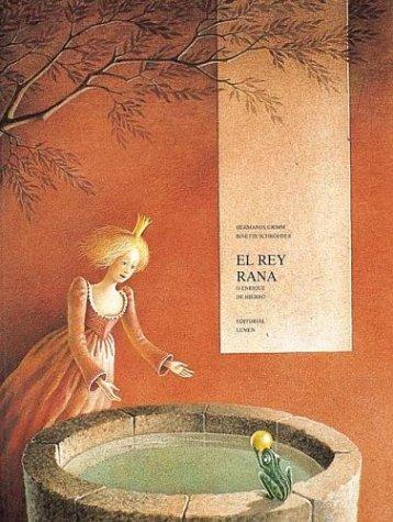 Rey Rana, El (Spanish Edition) (8426436277) by Jacob Grimm; Wilhelm Grimm; Binette Schroeder
