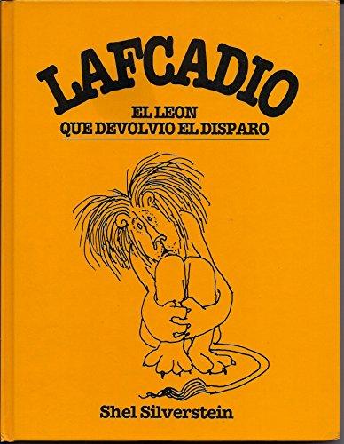 9788426436634: Lafcadio, El Leon Que Devolvio El Disparo / Lafcadio, The Lion Who Shot Back (Spanish Edition)