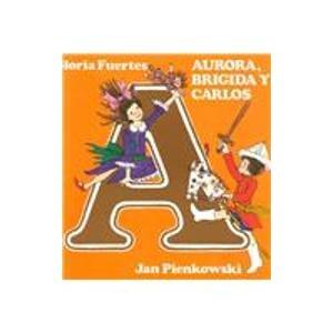 Aurora, Brigida Y Carlos (Spanish Edition): Fuertes, Gloria