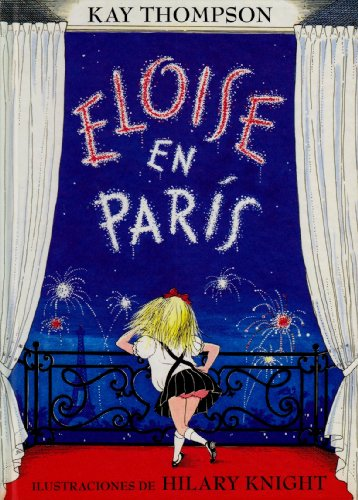 Eloise en Paris = Eloise in Paris (Spanish Edition) (8426437397) by Thompson, Kay