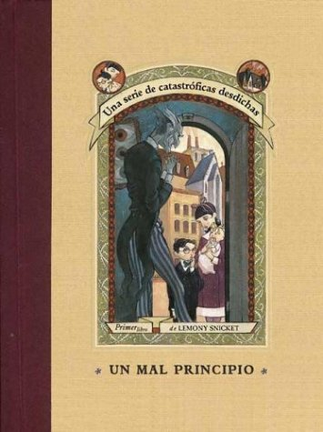 9788426437402: Un mal principio (Una Serie De Catastroficas Desdichas / a Series of Unfortunate Events)