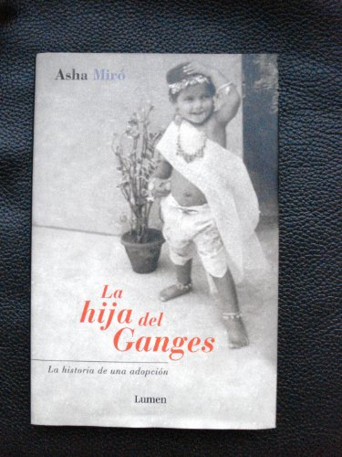 9788426445933: La Hija Del Ganges/ The Daughter of Ganges (Spanish Edition)