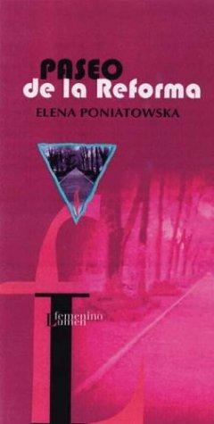 Paseo de La Reforma (Spanish Edition) (9788426449450) by Poniatowska, Elena