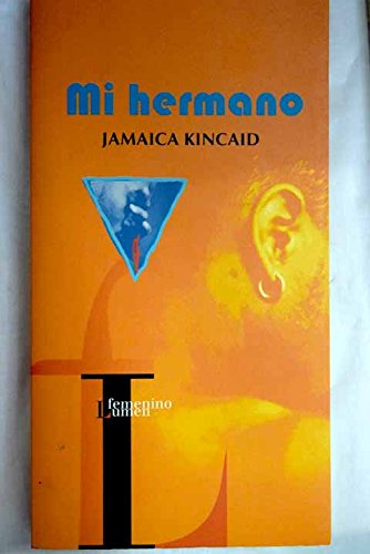 Mi Hermano (Spanish Edition) (9788426449566) by Jamaica Kincaid