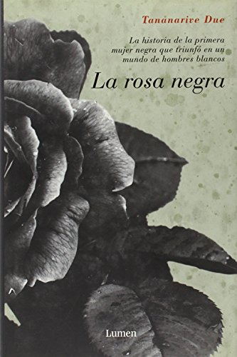 La rosa negra/ The Black Rose (Spanish Edition) (8426480071) by Due, Tananarive
