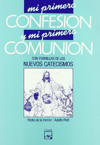 Mi primera confesión y mi primera comunión: Pedro de la