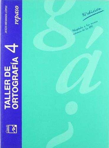 9788426541178: Taller de ortografia: Taller de ortografía 4. Repaso - ESO/Bachillerato - 9788426541178