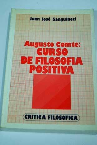 Augusto Comte: Curso de filosofía positiva: Sanguineti, Juan José