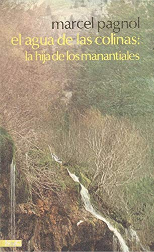 9788426571946: Agua de las colinas, elhija de los manantiales