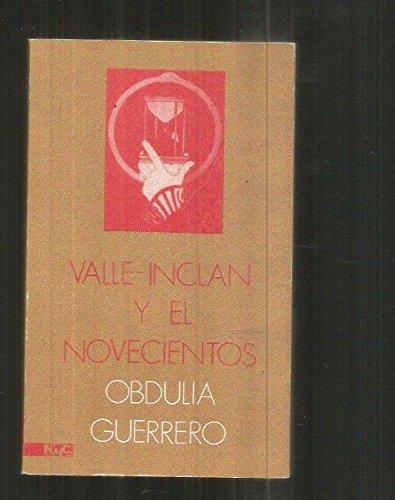Valle-Inclan y el Novecientos: Apuntes para un estudio biografico-literario (Seccion Cultura) (...