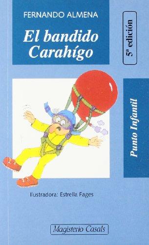9788426574091: El bandido Carahígo (Punto Infantil)