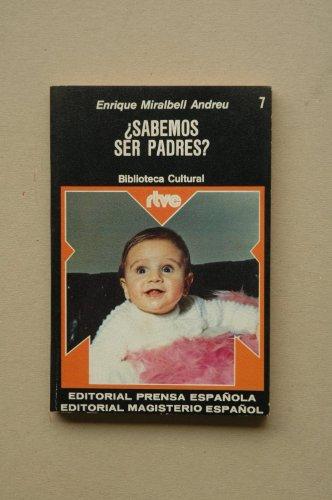 9788426580030: ¿Sabemos ser padres? / Enrique Miralbell Andreu