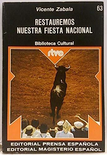 9788426580320: RESTAUREMOS NUESTRA FIESTA NACIONAL.