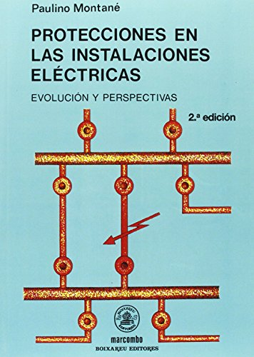 INSTALACIONES ELECTRICAS. PROTECCIONES E