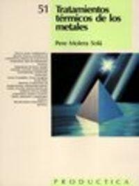 9788426708267: Tratamientos Térmicos de los Metales. Prodúctica 51