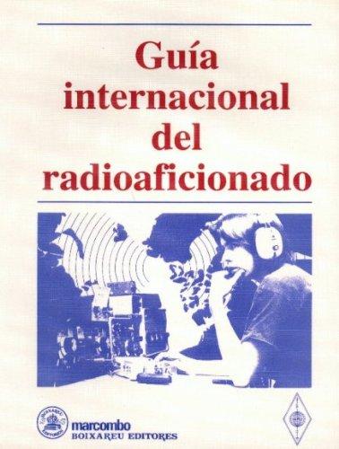 Guia Internacional del Radioaficcionado (Spanish Edition): Marcombo