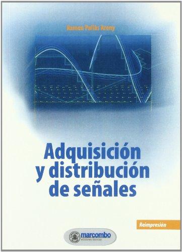 Adquisición y distribución de señales: Ramón Pallás Areny