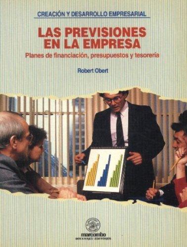 9788426709356: Las Previsiones en la Empresa: Planes de fianciación, presupuestos y tesorería (CREACIÓN Y DESARROLLO EMPRESARIAL)