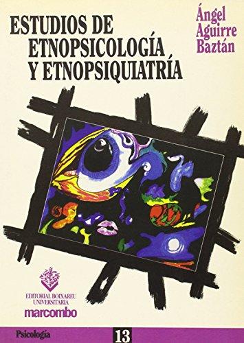 Estudios de etnopsicología y etnopsiquiatría (Paperback): Ángel Aguirre Baztán