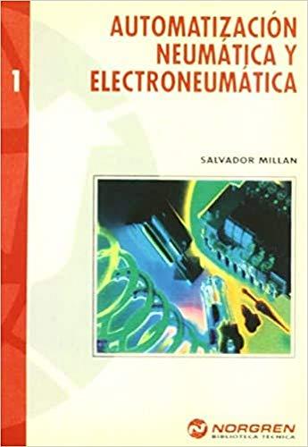 9788426710390: Automatizacion Neumatica y Electroneumatica (Spanish Edition)