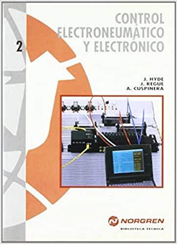 9788426710970: CONTROL ELECTRONEUMATICO Y ELECTRONICO