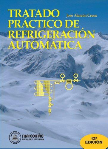 TRATADO PRACTICO REFRIGERACION AUTOMATI: ALARCON CREUS