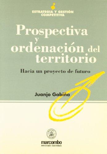 9788426711441: Prospectiva y ordenación del territorio: hacia un proyecto de futuro