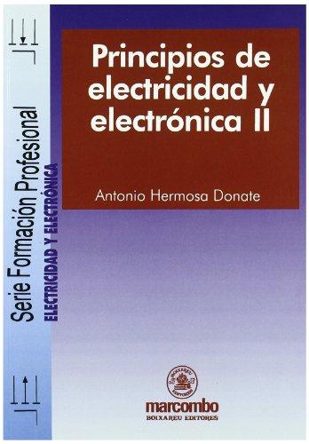 Principios de electricidad y electrónica II (Paperback): Antonio Hermosa Donate