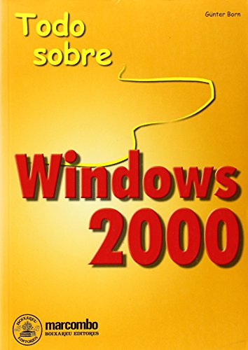 9788426712592: Todo Sobre Windows 2000 (Spanish Edition)