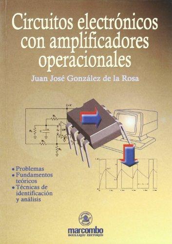 CIRCUITOS ELECTRÓNICOS CON AMPLIFICADORES OPERACIONALES: Juan José .