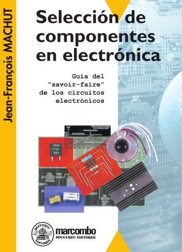 SELECCION DE COMPONENTES DE ELECTRÓNICA (Spanish Edition): Jean-François Machut