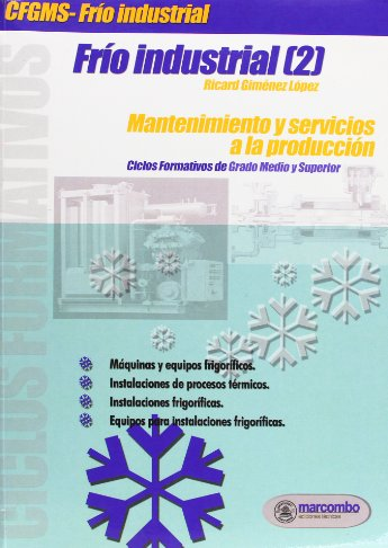 9788426714152: Frío Industrial [2]: Mantenimiento y servicios a la producción