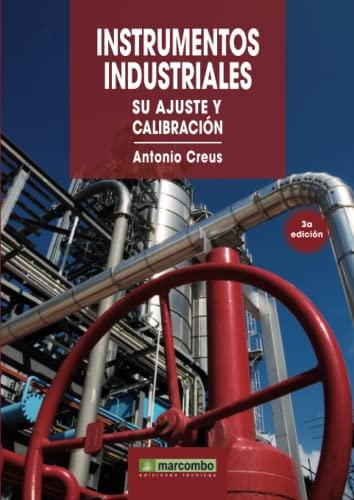 Instrumentos industriales, su ajuste y calibración (Paperback): Antonio Creus Solé