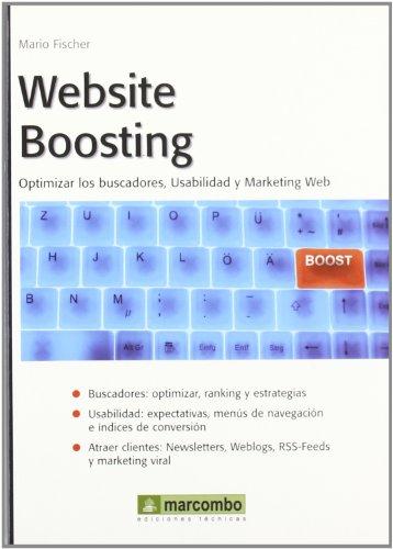 WEBSITE BOOSTING; Optimizar los buscadores, usabilidad y marketing web - FISCHER