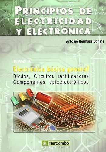 Principios de electricidad y electrónica.(tomo iv) electrónica: Hermosa Donate, Antonio
