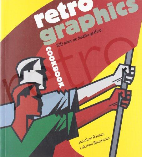 9788426714527: RETRO GRAPHICS COOKBOOK. 100 años de diseño gráfico