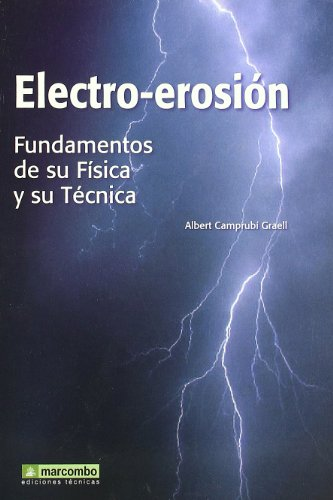 9788426714602: Electro-Erosión: Fundamentos de su física y su técnica