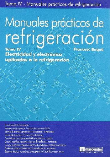 9788426714657: Manuales Prácticos de Refrigeración IV: Electricidad y Electrónica Aplicadas a la Refrigeración