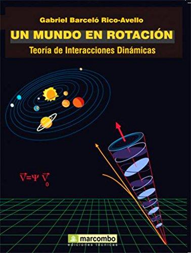 9788426714909: Un Mundo en Rotación: Teoría de Interacciones Dinámicas