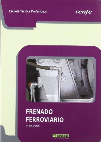 FRENADO FERROVIARIO 2ª edición: Marcombo