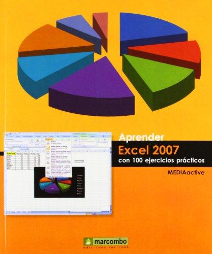Aprender excel 2007 con 100 ejercicios practicos: Marcombo