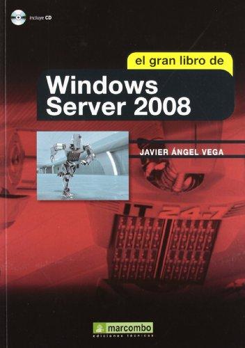EL GRAN LIBRO DE WINDOWS SERVER 2008 - Vega Menéndez, Javier A.