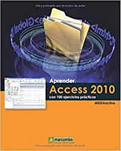 9788426716712: Aprender Access 2010 con 100 ejercicios prácticos (Spanish Edition)